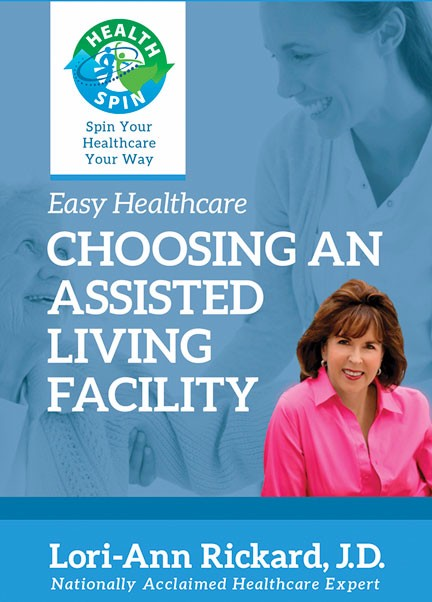 Easy Healthcare: Choosing an Assisted Living Facility by Lori-Ann Rickard