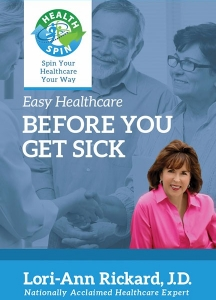 Easy Healthcare: Before you Get Sick, by Lori-Ann Rickard