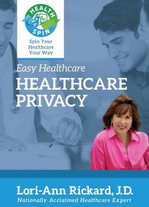 Easy Healthcare: Healthcare Privacy, by Lori-Ann Rickard