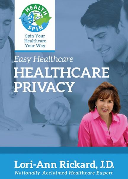 Easy Healthcare: Healthcare Privacy, by Lori-Ann Rickard
