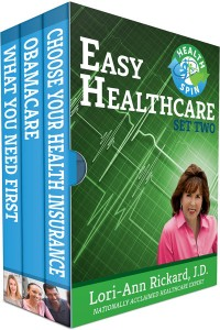 Easy Healthcare: Set Two, by Lori-Ann Rickard - includes How to Choose Your Health Insurance, ObamaCare, and What You Need First